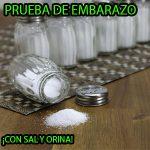 prueba de embarazo casera con sal